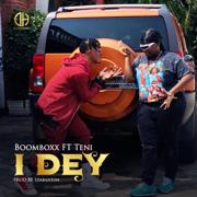 I Dey (feat. Teni) - Boom Boxx