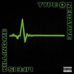 Type O Negative - I Don't Wanna Be Me