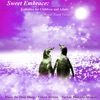 Sweet Embrace Lullabies for Children and Adults Bonus Track Version