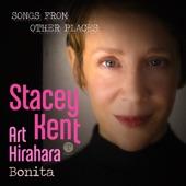 Stacey Kent - Bonita (feat. Art Hirahara)