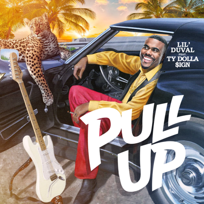 Pull Up (feat. Ty Dolla $ign) - Lil Duval song