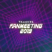 Various Artists - ThankCUE FANMEETING 2019 artwork