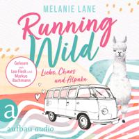 Melanie Lane - Running Wild - Liebe, Chaos und Alpaka (Ungekürzt) artwork