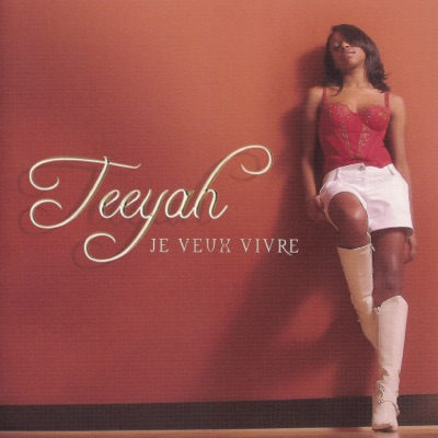 Je veux vivre - Teeyah