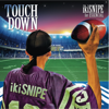 Touch Down - ikiSNIPE