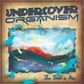 Undercover Organism - Subterranean Subtleties