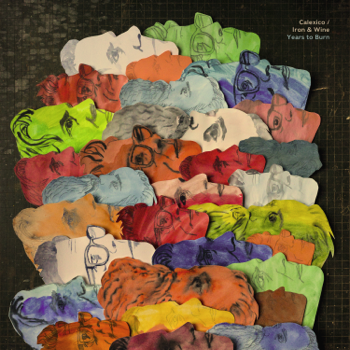 Years to Burn Calexico & Iron & Wine album songs, reviews, credits