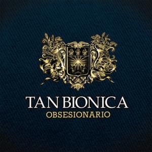Tan Biónica - Obsesionario