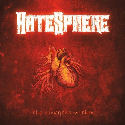The Sickness Within - Hatesphere