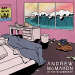 Andrew McMahon In the Wilderness - Get On My Wave