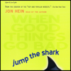 Jon Hein - Jump the Shark - When Good Things Go Bad  artwork