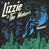 Lizzie and The Makers - Mermaid