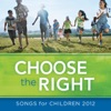 Choose the Right Songs For Children 2012
