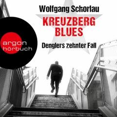 Kreuzberg Blues - Denglers zehnter Fall - Dengler ermittelt, Band 10 (Gekürzte Lesefassung)