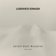 Seven Days Walking: Day 1 - Ludovico Einaudi - Ludovico Einaudi