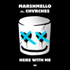 Marshmello - Here With Me (feat. CHVRCHES) artwork
