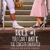 Anne-Marie Meyer - Rule #1: You Can't Date the Coach's Daughter: A Standalone Sweet High School Romance artwork