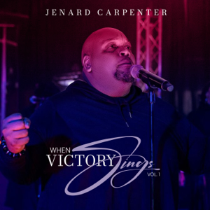 JeNard Carpenter - When Victory Sings, Vol. 1 (Live)