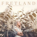 Fretland - Could Have Loved You