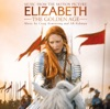 Elizabeth - The Golden Age (Music from the Motion Picture)