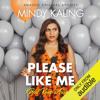 Mindy Kaling - Please Like Me (But Keep Away): Nothing Like I Imagined (Unabridged)  artwork