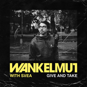 Wankelmut & SVEA - Give & Take