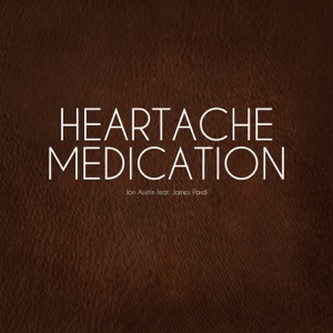 Jon Austin - Heartache Medication feat. James Pardi