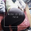 Mira Lo Que Pasa feat 2xl Single