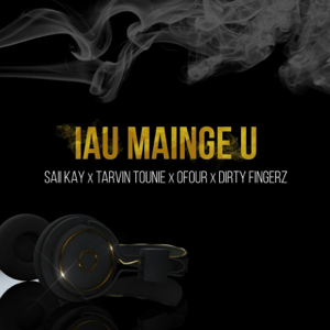 Dj Dirty Fingerz - Iau Mainge U feat. Saii Kay, Ofour & Tarvin Tounie