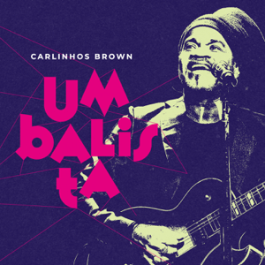 Carlinhos Brown - Umbalista