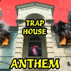 View album Trap House Anthem - Single