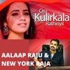 Oru Kulirkala Rathiriyil feat Aalaap Raju New York Raja Single