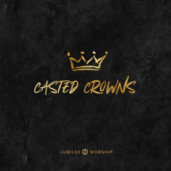 Jubilee Worship - Casted Crowns (Feat. Deborah Bullock)