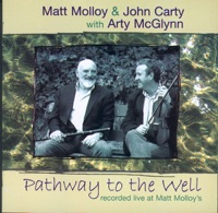 Pathway to the Well (Live) [With Arty McGlynn] by Matt Molloy & John Carty on Apple Music
