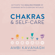 Ambi Kavanagh - Chakras & Self-Care: Activate the Healing Power of Chakras with Everyday Rituals (Unabridged)