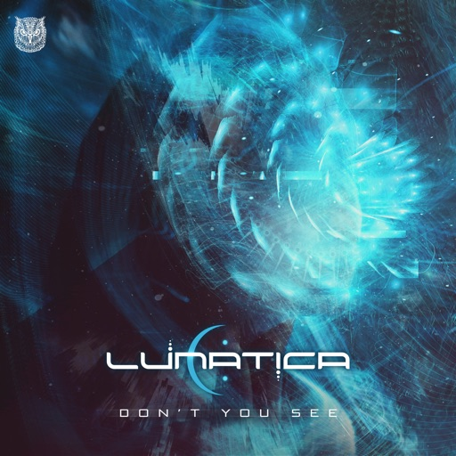 Don't You See - Single by Lunatica