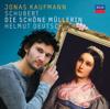 Schubert: Die schöne Müllerin - Jonas Kaufmann & Helmut Deutsch