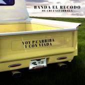 Voy Pa'Arriba Y Con Viada - Banda El Recodo de Cruz Lizárraga