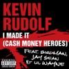 I Made It Cash Money Heroes feat Birdman Jay Sean Lil Wayne Single