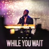 While You Wait EP
