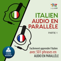 Italien audio en parallèle - Facilement apprendre l'italien avec 501 phrases en audio en parallèle - Partie 1