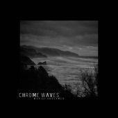 Chrome Waves - Past the Lights