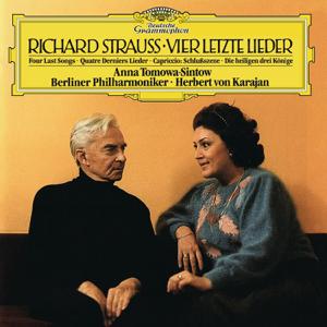 Berliner Philharmoniker, Anna Tomowa-Sintow & Herbert von Karajan - Strauss, R.: Vier letzte Lieder, TrV 296; 6. Die heiligen drei Könige aus Morgenland, Sechs Lieder, Op.56; Capriccio, Op.85