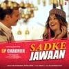 Sadke Jawaan From SP Chauhan Single