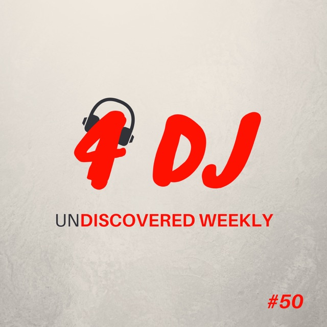 4 DJ: UnDiscovered Weekly #50 - EP Album Cover