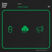 Friday Pilots Club - I Don't Care