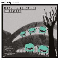 Maya Jane Coles - Mixmag Presents Maya Jane Coles: Heatwave Summer '13 artwork
