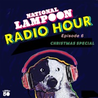 The National Lampoon Radio Hour Episode 6 (Digitally Remastered)