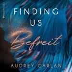 Finding us - Befreit (ungekürzt)