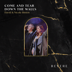 REVERE, David & Nicole Binion & Lee University Singers - Come and Tear Down the Walls (Live)